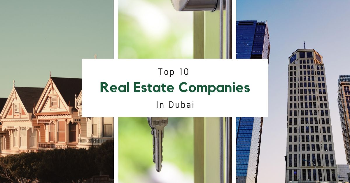 Top 10 Real Estate Companies in Dubai
