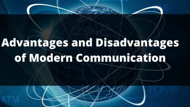 Advantages and Disadvantages of Modern Communication